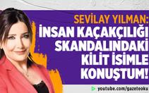Sevilay Yılman : İnsan Kaçakçılığı Skandalındaki Kilit İsimle Konuştum !