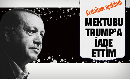 Erdoğan mektubu iade ettiğini açıkladı