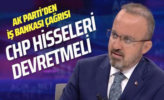 AK Partili Bülent Turan'dan CHP'ye İş Bankası çağrısı