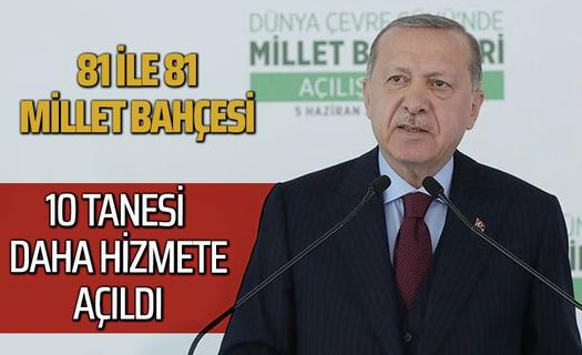 Cumhurbaşkanı Erdoğan: 81 ilimize millet bahçesi kazandırma hedefimize yaklaşıyoruz