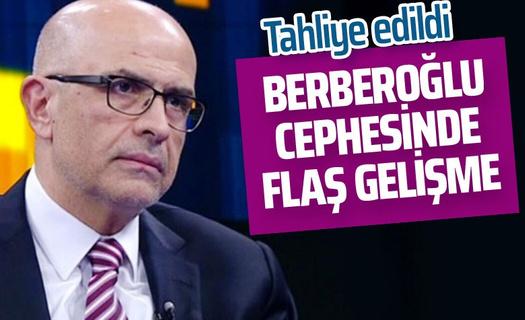 Enis Berberoğlu, koronavirüs önlemleri kapsamında tahliye edildi