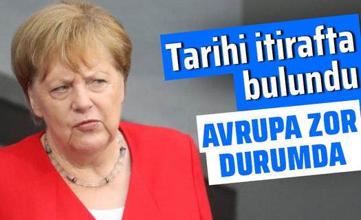 Merkel'den tarihi itiraf! En zor durumdayız