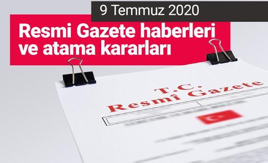 09 Temmuz 2020 Resmi Gazete haberleri atama kararları