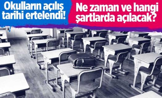Okulların açılış tarihi ertelendi! Peki okullar ne zaman hangi şartlarda açılacak?