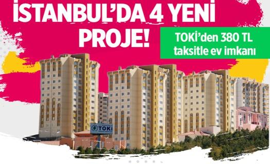 İstanbul'da 4 yeni proje! TOKİ'den 380 TL taksitle ev imkanı