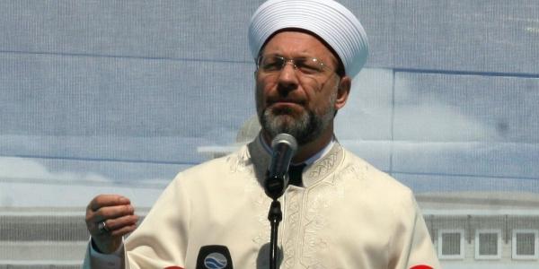 Diyanet İşleri Başkanı Erbaş: Doğru dini bilgi verilmeyen yerde dini istismar başlıyor