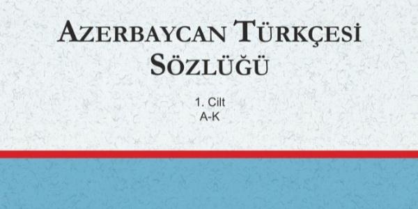 """Türk Dil Kurumu 3 ciltlik """"Azerbaycan Türkçesi Sözlüğü"""" hazırlattı"""