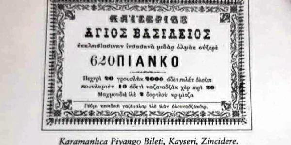 Anadolu'da ilk piyango çekilişi 1850'de Kayseri'de Karamanlılar tarafından düzenlenmiş