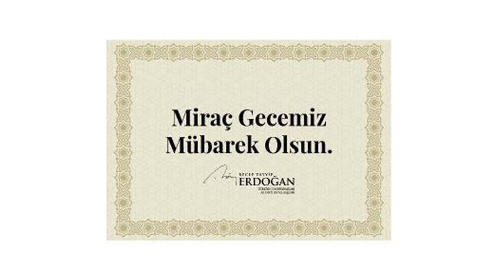 Cumhurbaşkanı Recep Tayyip Erdoğan'dan Miraç Kandili mesajı