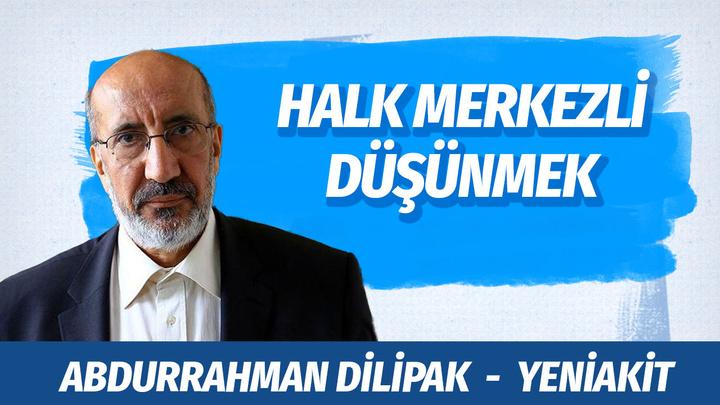 Yeni Akit yazarı Abdurrahman Dilipak'tan eleştiri yağmuru: Siyaset aile eş-dostla yapılacak bir şey değil