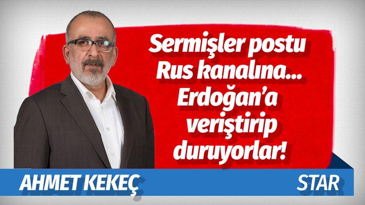 """Star yazarı Ahmet Kekeç'ten olay yorum: """"Sermişler postu Rus kanalına, Erdoğan'a veriştirip duruyorlar!"""""""