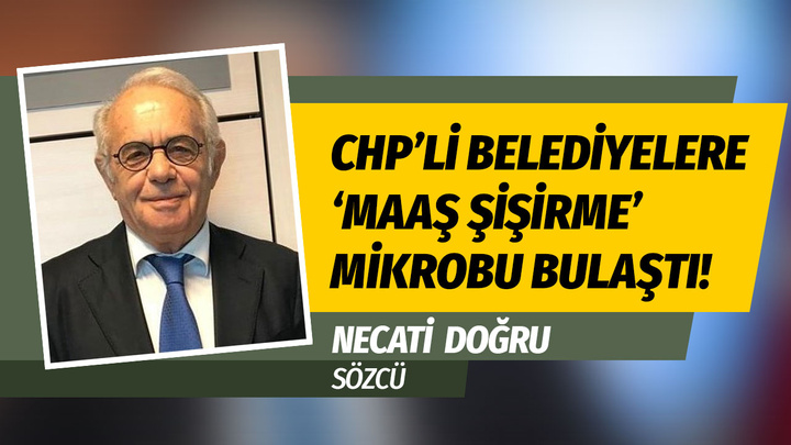 Sözcü yazarından olay yazı: CHP'li Belediye Başkanlarına 'maaş şişirme' mikrobu bulaştı!