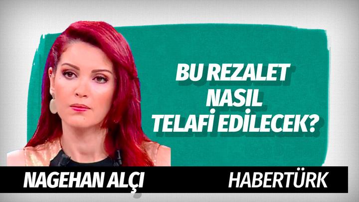 Habertürk yazarı Nagehan Alçı'dan Trabzon'da yaşanan olaylara sert tepki
