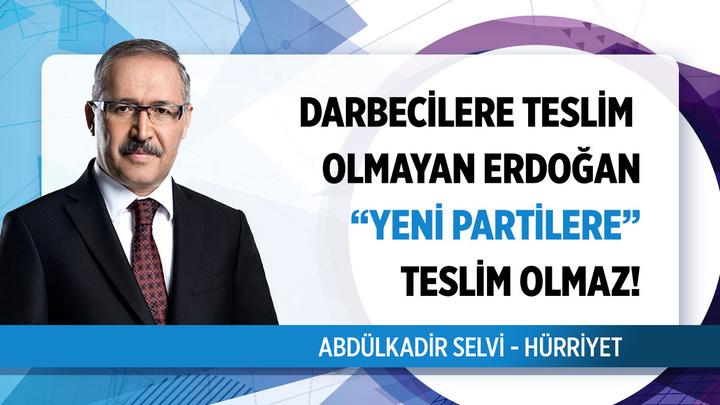 """Abdülkadir Selvi'den dikkat çeken yazı: 'Darbecilere teslim olmayan Erdoğan """"yeni partilere"""" teslim olmaz!"""