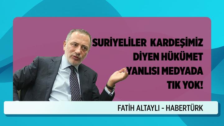 Fatih Altaylı'dan iktidara yakın medyaya Suriyeli mülteci tepkisi!