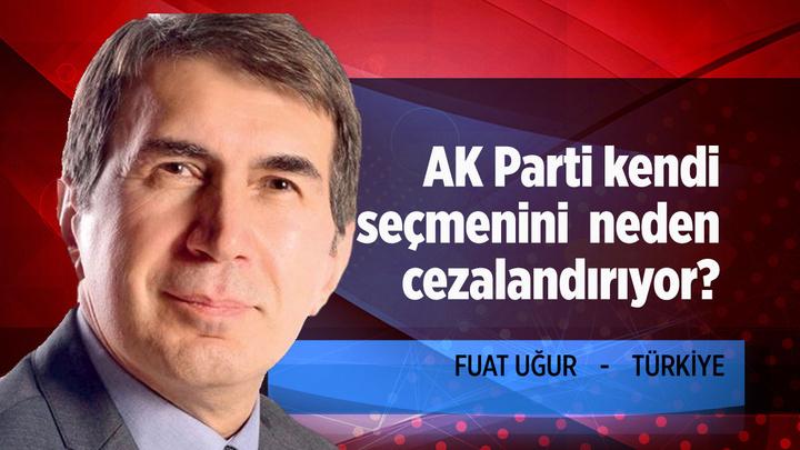 Fuat Uğur'dan dikkat çeken yazı: AK Parti kendi seçmenini neden cezalandırıyor?