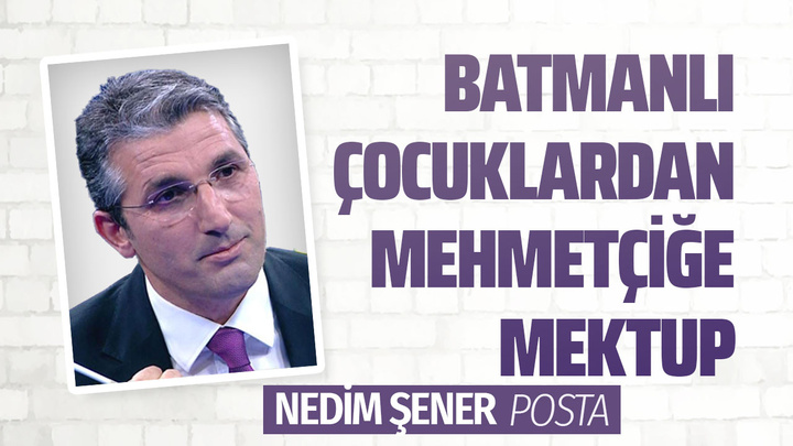 Nedim Şener, Batmanlı çocukların Mehmetçiğe yazdığı duygulandıran mektubu paylaştı