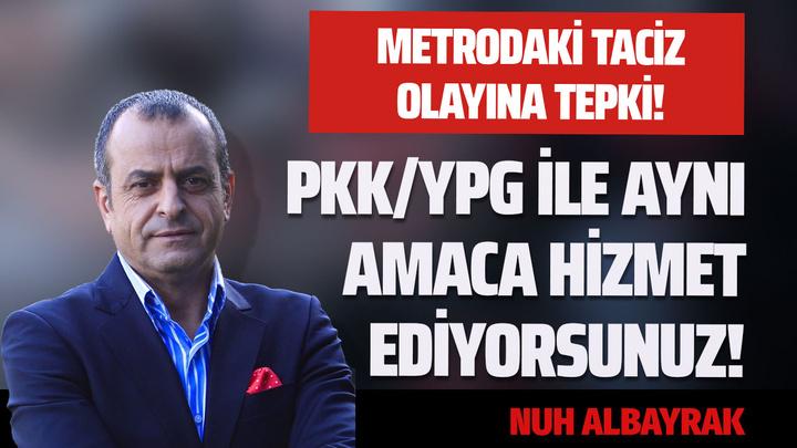 Nuh Albayrak'tan metrodaki tacize tepki: PKK/YPG ile aynı amaca hizmet ediyorsunuz!