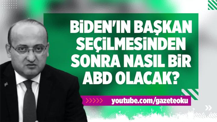 Yalçın Akdoğan : Biden'ın Başkan Seçilmesinden Sonra Nasıl Bir ABD Olacak ?