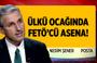 Nedim Şener'den çarpıcı yazı: Ülkü ocağında FETÖ'cü Asena!