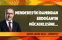Menderes'i idam edenler Erdoğan'a ne yapmazdı?!
