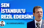 Ali Karahasanoğlu'ndan Ekrem İmamoğlu'na çok sert tepki: İstanbul'u rezil edeceksin!