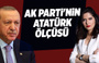 Kübra Par: AK Parti'nin Atatürk ölçüsü