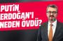 Burhanettin Duran: Putin Erdoğan'ı neden övdü?