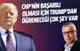 Serdar Turgut: CHP'nin başarılı olması için TRUMP'dan öğreneceği çok şey var