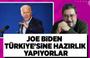 Engin Ardıç: Joe Biden Türkiye'sine hazırlık yapıyorlar!