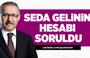 Abdulkadir Selvi: Seda gelinin hesabı soruldu!