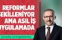 Abdulkadir Selvi: Reformlar şekilleniyor ama asıl iş uygulamada