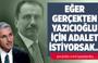 Nedim Şener: Eğer gerçekten Yazıcıoğlu için adalet istiyorsak...