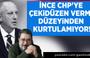 Engin Ardıç: İnce CHP'ye çekidüzen verme düzeyinden kurtulamıyor!
