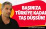 Nedim Şener : Başınıza Türkiye Kadar Taş Düşsün !