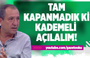 Mehmet Tezkan : Tam Kapanmadık ki Kademeli Açılalım !