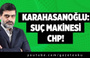 Karahasanoğlu : Suç Makinesi CHP  !
