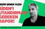 NEDİM ŞENER YAZDI: BİDEN'I UTANDIRMASI GEREKEN RAPOR!