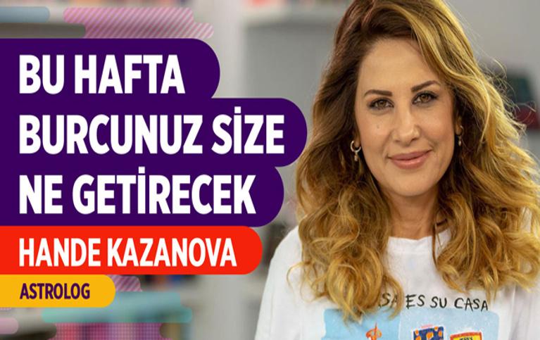22-28 Temmuz Haftası Burç Yorumları Hande Kazanova