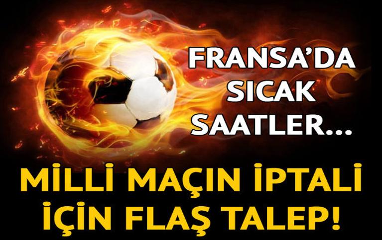 Türkiye maçının iptali için Fransa'dan flaş talep!