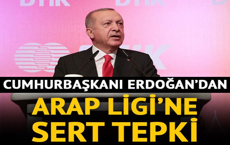 Cumhurbaşkanı Erdoğan'dan Arap Ligi'ne tepki