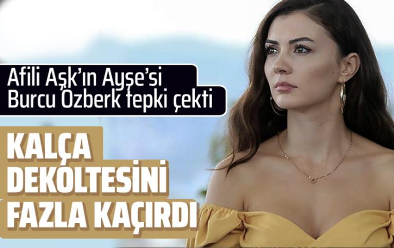 Afili Aşk'ın Ayşe'si kalça dekoltesi fazla kaçırdı tepki yağdı!