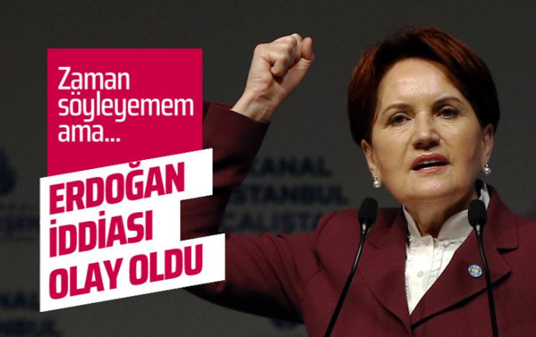 Meral Akşener'in Erdoğan iddiası: Zaman söyleyemen ama