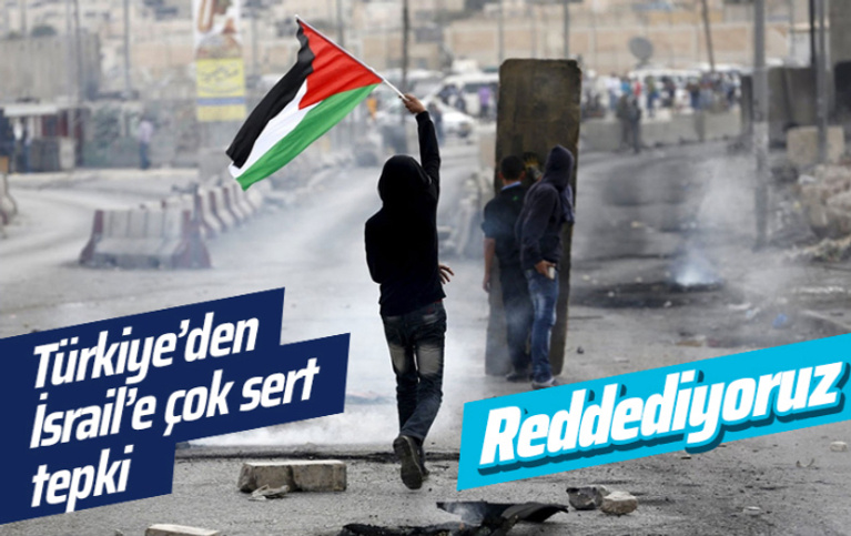 Dışişleri Bakanlığı'ndan İsrail'e çok sert Kudüs tepkisi