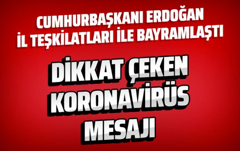 Cumhurbaşkanı Erdoğan 81 il teşkilatı ile bayramlaştı! Dikkat çeken korona mesajı