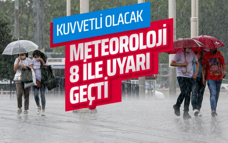 Meteoroloji'den 8 ile uyarı! Kuvvetli sağanak etkileyecek