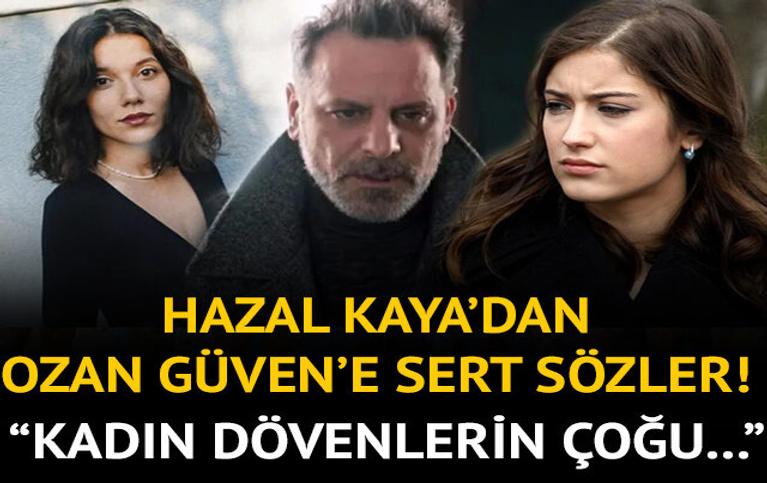 """Hazal Kaya'dan Ozan Güven tepkisi! """"Kadın dövenlerin çoğu..."""""""