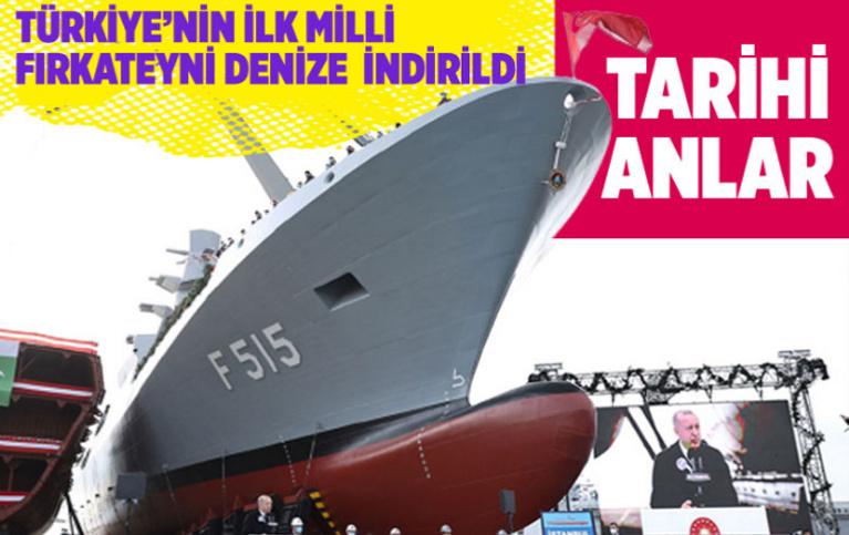 Türkiye için tarihi an! İlk milli fırkateynimiz denize indirildi