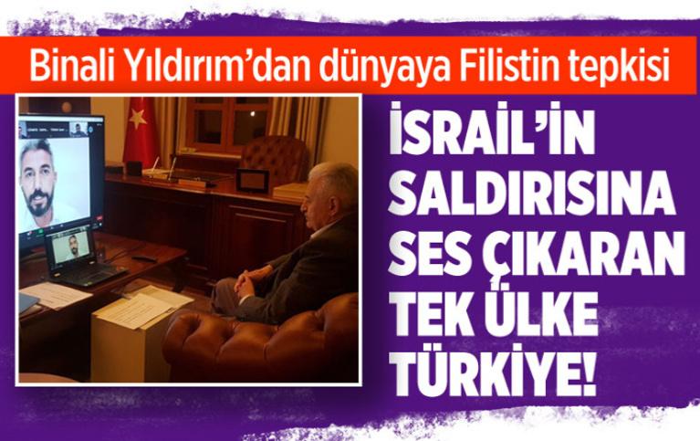 Binali Yıldırım'dan İsrail açıklaması: Tek sesi çıkan ülke Türkiye
