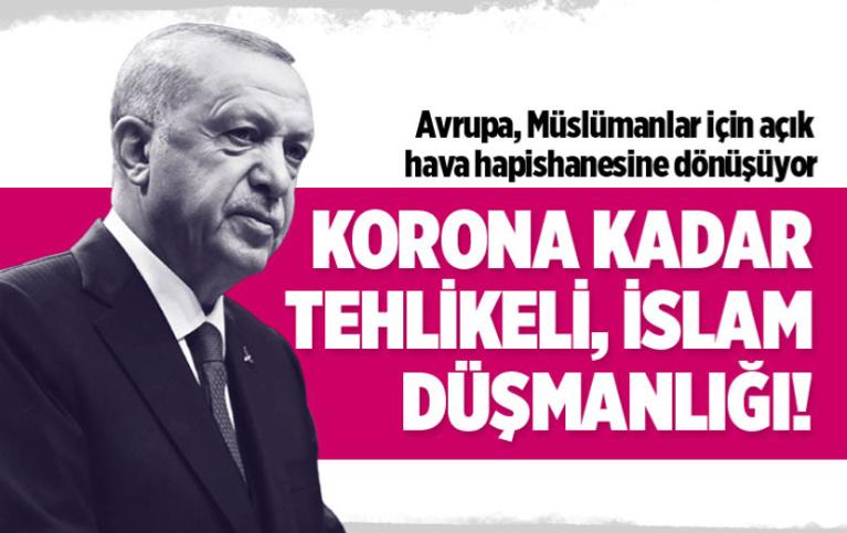 Cumhurbaşkanı Erdoğan'dan, İslam düşmanlığına tepki! 'Koronavirüs kadar tehlikeli'